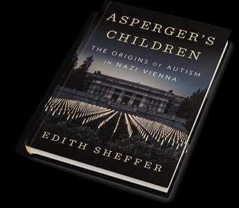 Edith Sheffer: Asperger's Children:The Origins of Autism in